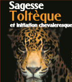 Sagesse Toltèque et initiation chevaleresque